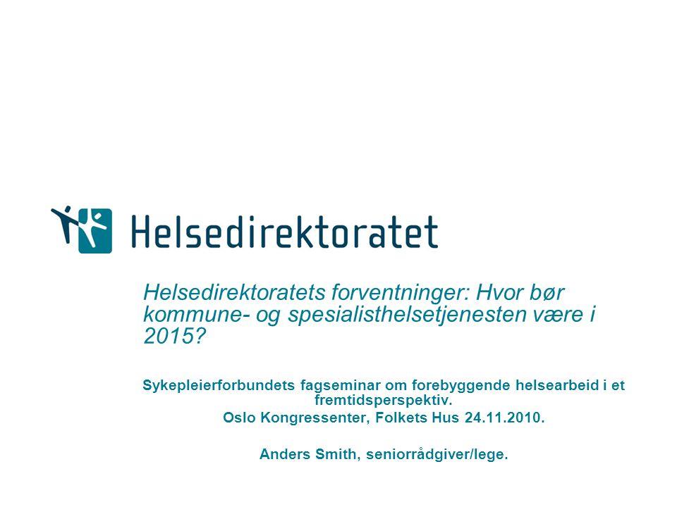 Helsedirektoratets forventninger: Hvor bør kommune- og spesialisthelsetjenesten være i 2015