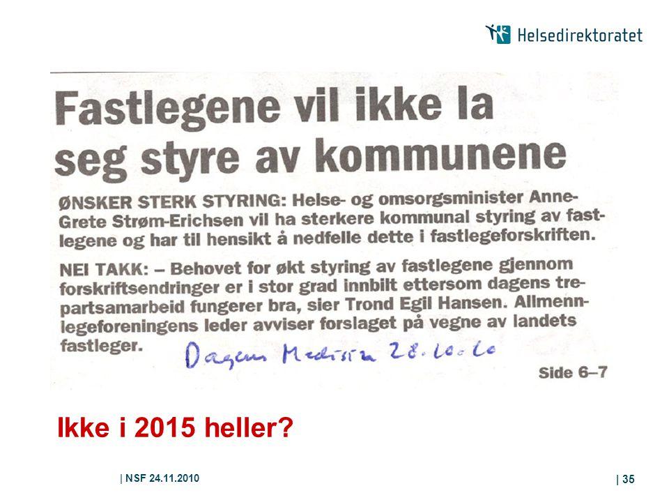 . Ikke i 2015 heller | NSF 24.11.2010