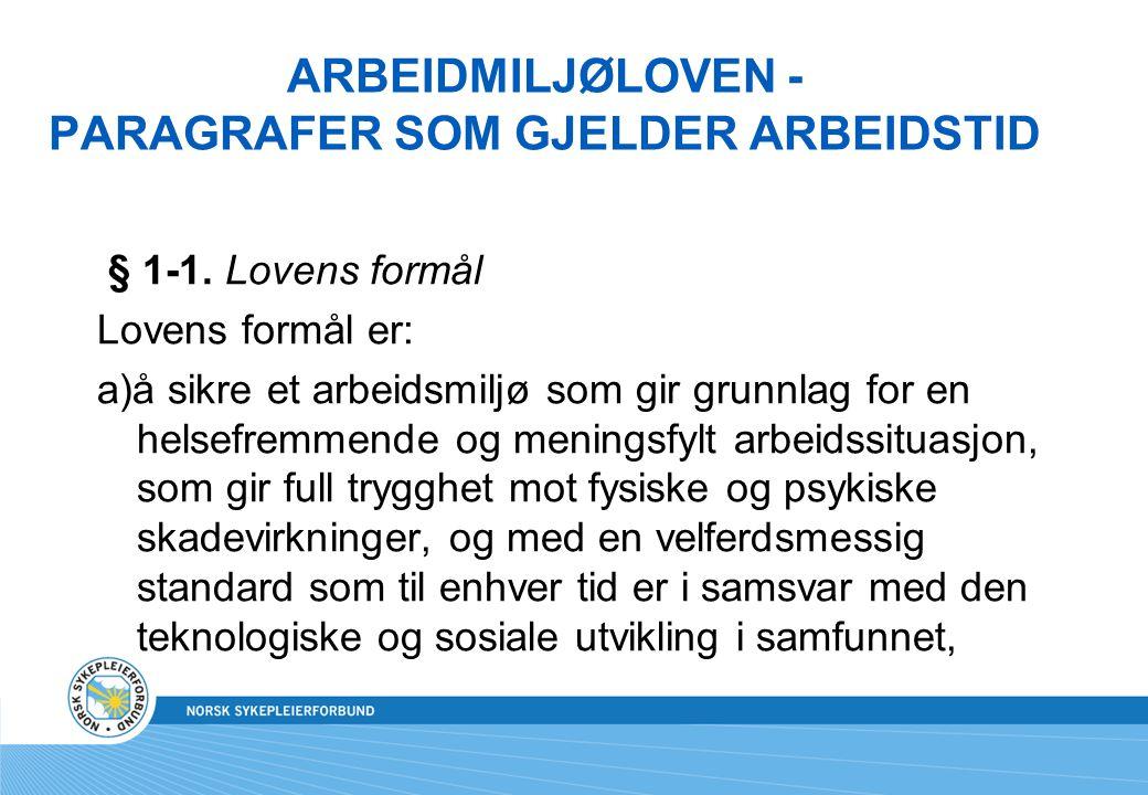 ARBEIDMILJØLOVEN - PARAGRAFER SOM GJELDER ARBEIDSTID