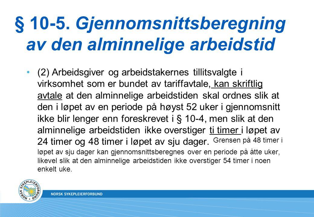 § 10-5. Gjennomsnittsberegning av den alminnelige arbeidstid