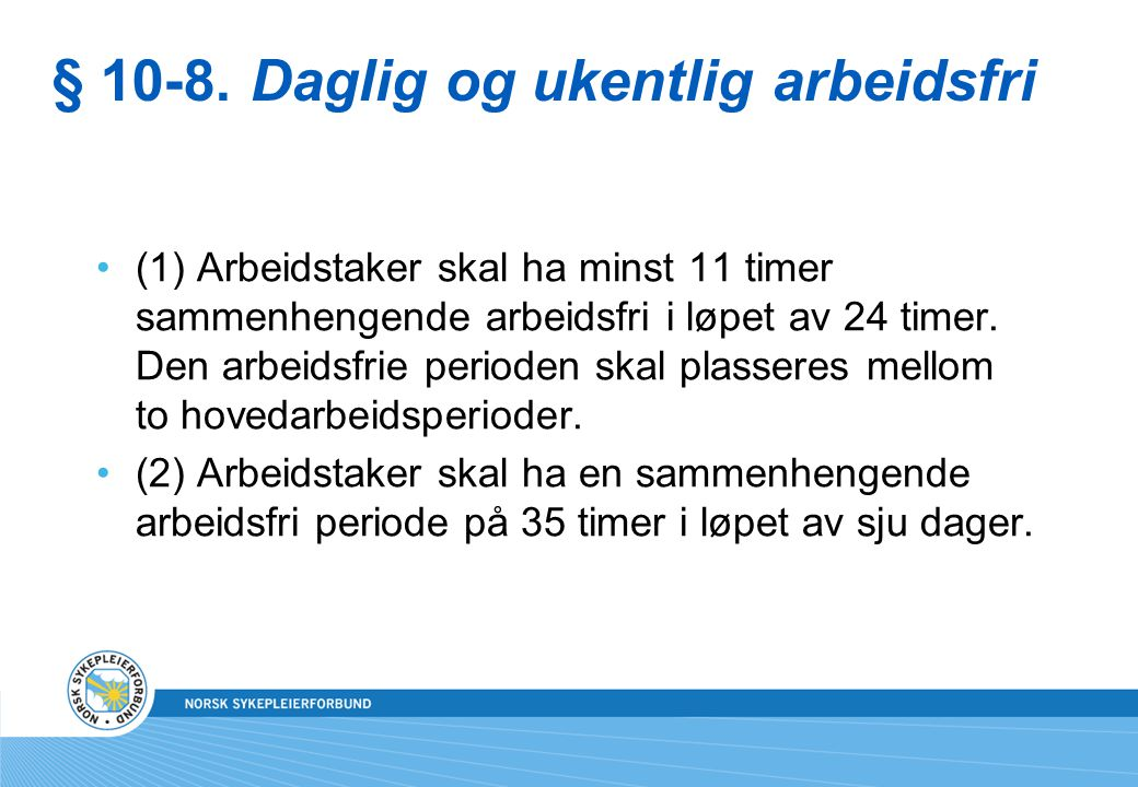 § 10-8. Daglig og ukentlig arbeidsfri