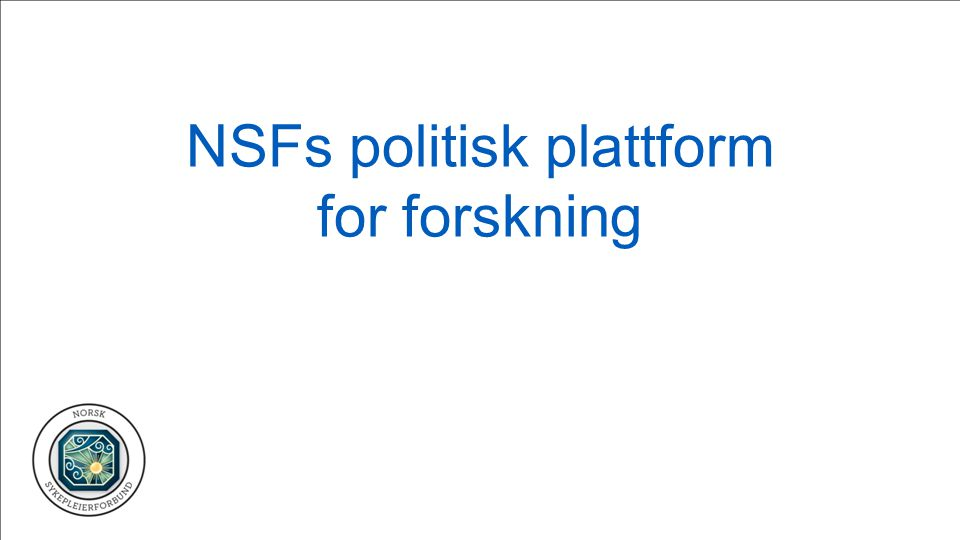 NSFs politisk plattform for forskning