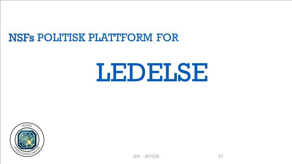 NSFs POLITISK PLATTFORM FOR LEDELSE