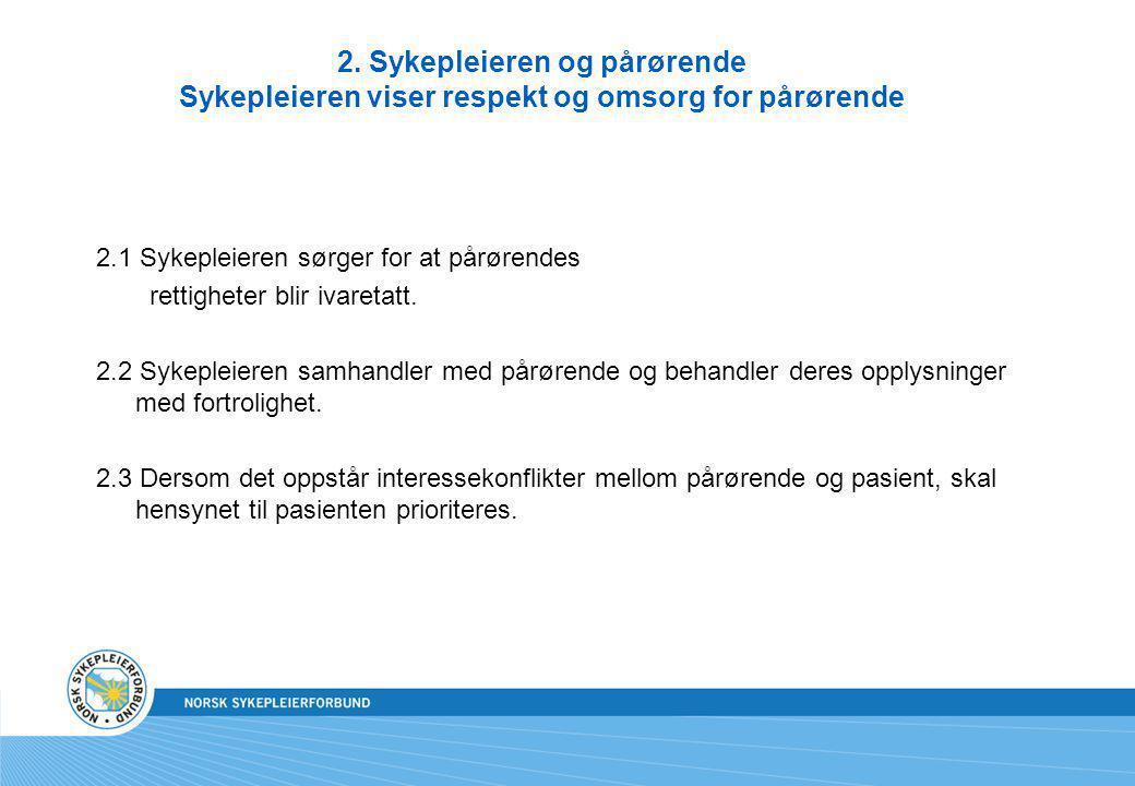 2. Sykepleieren og pårørende Sykepleieren viser respekt og omsorg for pårørende