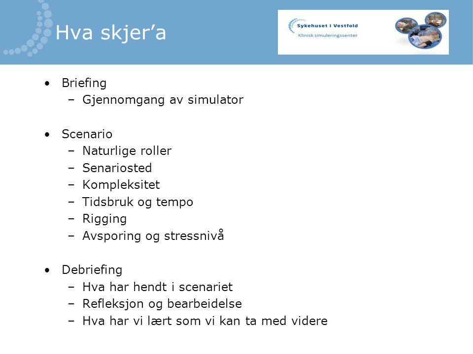 Hva skjer'a Briefing Gjennomgang av simulator Scenario