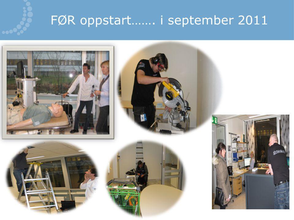 FØR oppstart……. i september 2011