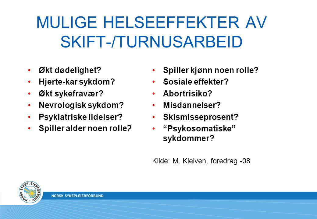 MULIGE HELSEEFFEKTER AV SKIFT-/TURNUSARBEID