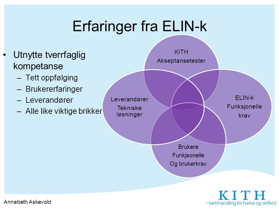 Erfaringer fra ELIN-k Utnytte tverrfaglig kompetanse Tett oppfølging