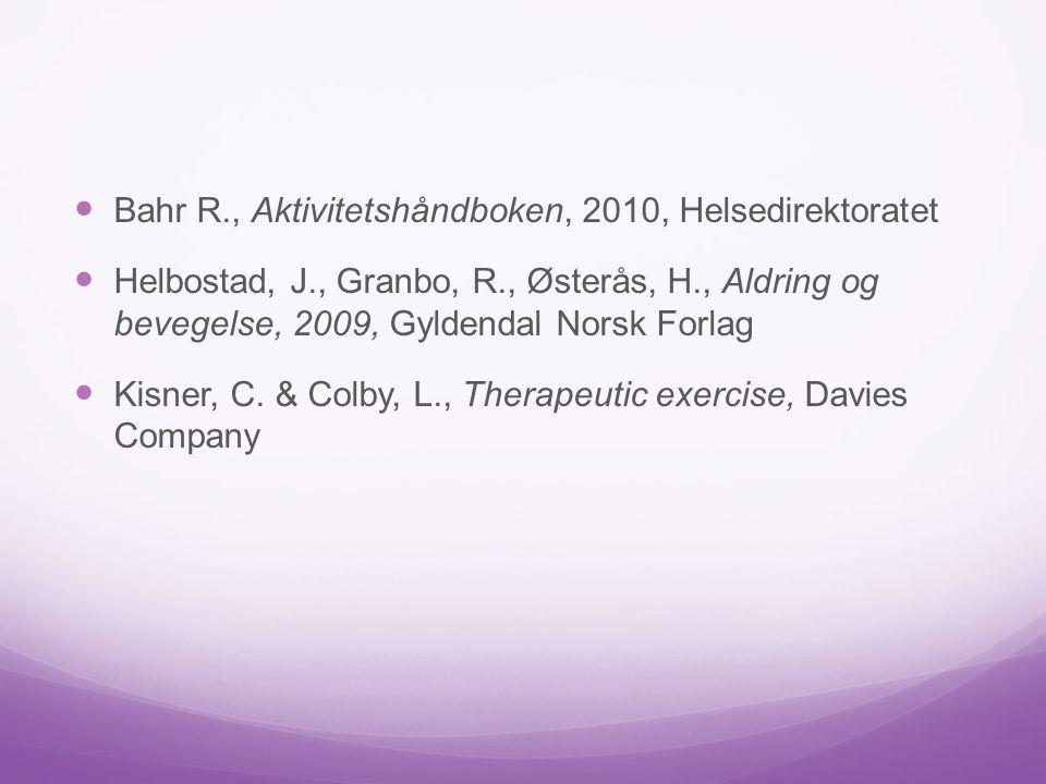 Bahr R., Aktivitetshåndboken, 2010, Helsedirektoratet