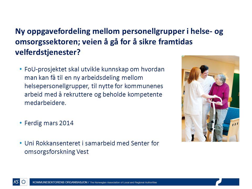 Ny oppgavefordeling mellom personellgrupper i helse- og omsorgssektoren; veien å gå for å sikre framtidas velferdstjenester