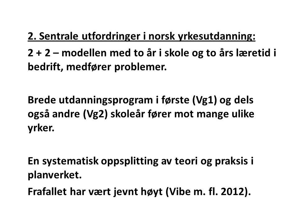 2. Sentrale utfordringer i norsk yrkesutdanning: