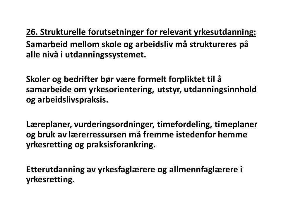 26. Strukturelle forutsetninger for relevant yrkesutdanning: