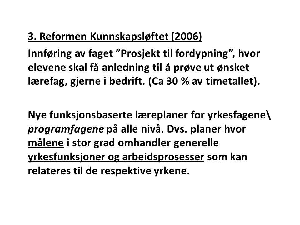 3. Reformen Kunnskapsløftet (2006)