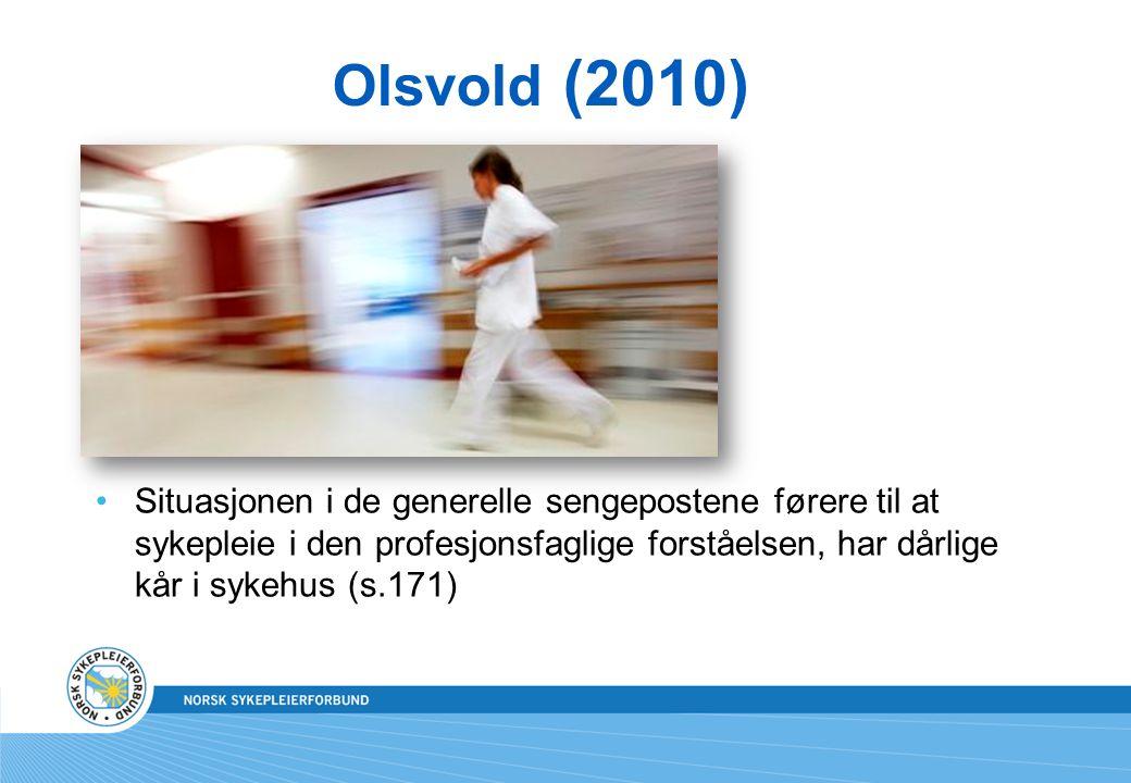 Olsvold (2010) Situasjonen i de generelle sengepostene førere til at sykepleie i den profesjonsfaglige forståelsen, har dårlige kår i sykehus (s.171)