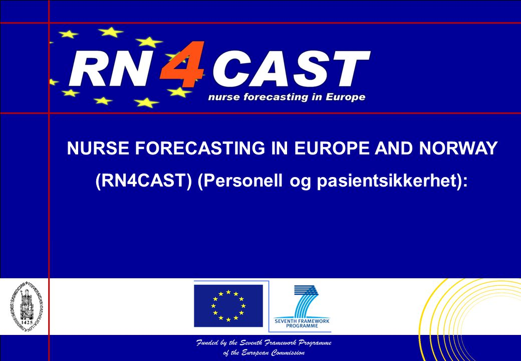 NURSE FORECASTING IN EUROPE AND NORWAY (RN4CAST) (Personell og pasientsikkerhet):