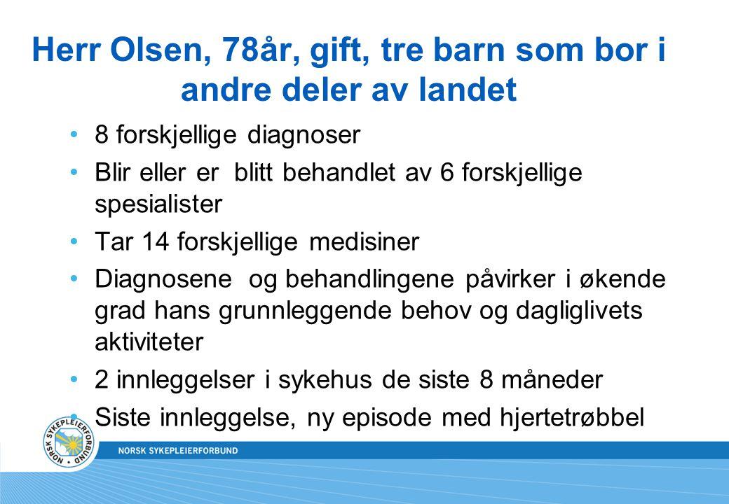 Herr Olsen, 78år, gift, tre barn som bor i andre deler av landet