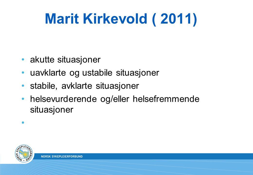 Marit Kirkevold ( 2011) akutte situasjoner
