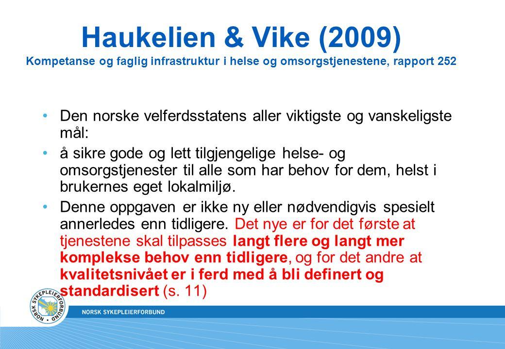Haukelien & Vike (2009) Kompetanse og faglig infrastruktur i helse og omsorgstjenestene, rapport 252