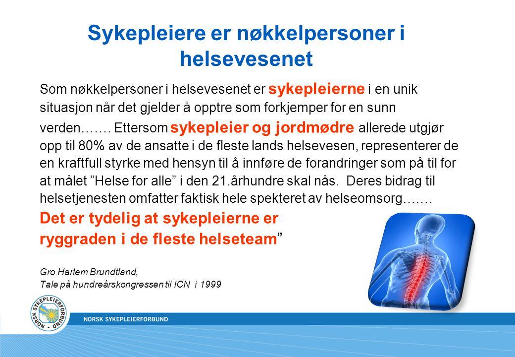 Sykepleiere er nøkkelpersoner i helsevesenet