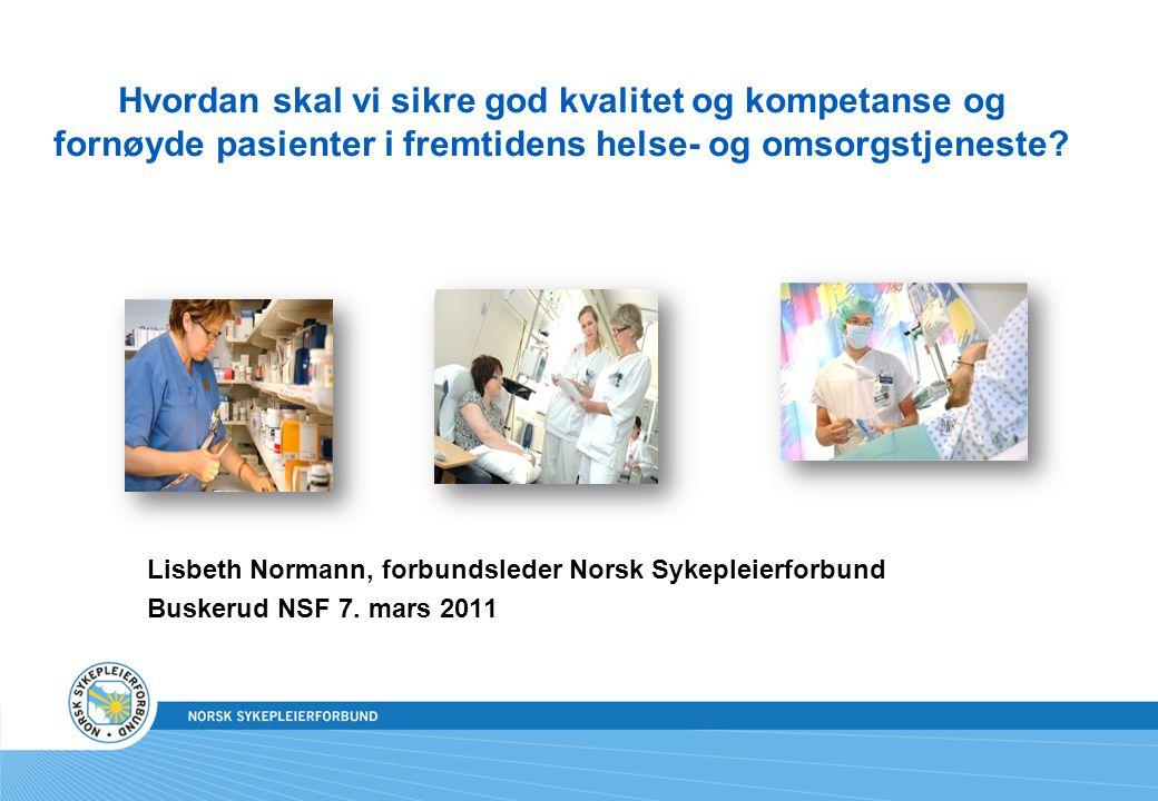45 Hvordan skal vi sikre god kvalitet og kompetanse og fornøyde pasienter i fremtidens helse- og omsorgstjeneste
