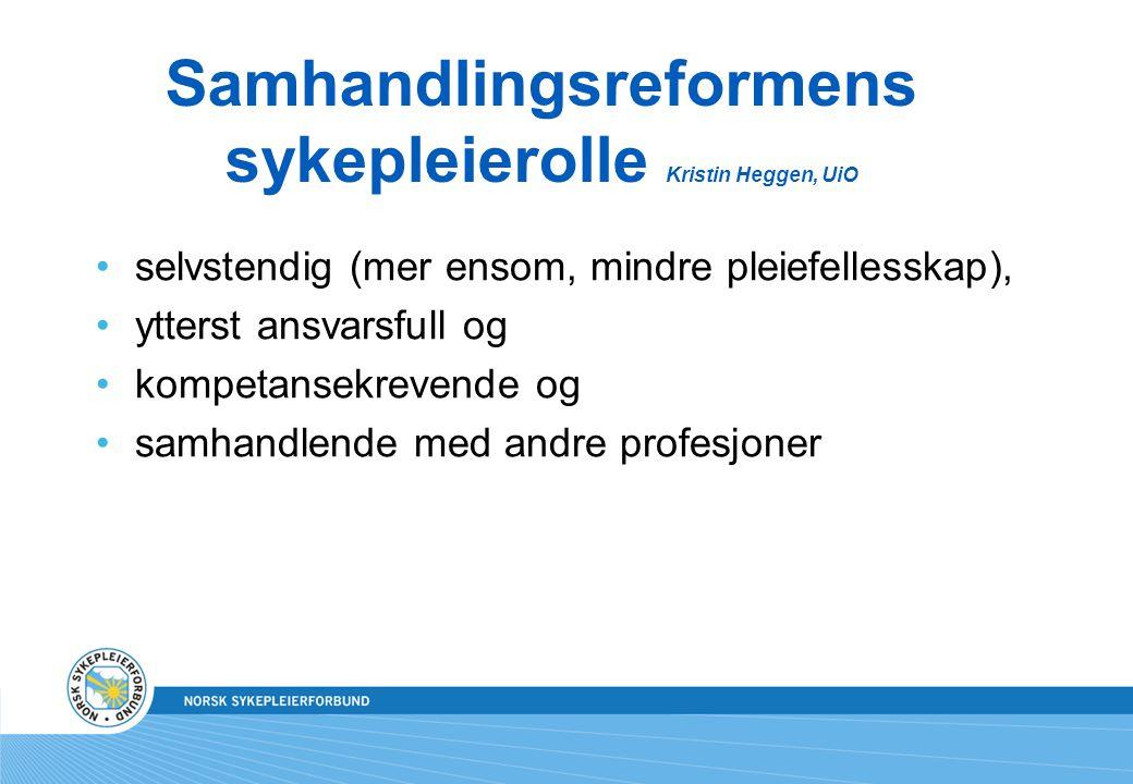 Samhandlingsreformens sykepleierolle Kristin Heggen, UiO
