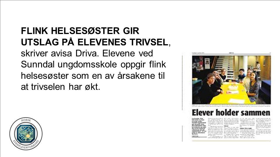 FLINK HELSESØSTER GIR UTSLAG PÅ ELEVENES TRIVSEL, skriver avisa Driva