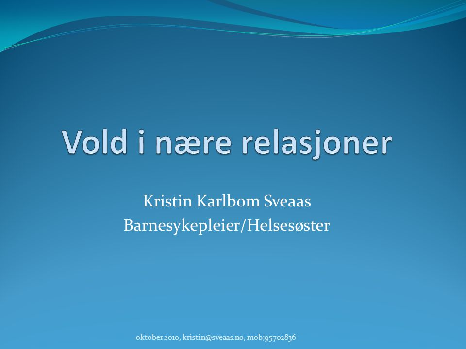 Kristin Karlbom Sveaas Barnesykepleier/Helsesøster