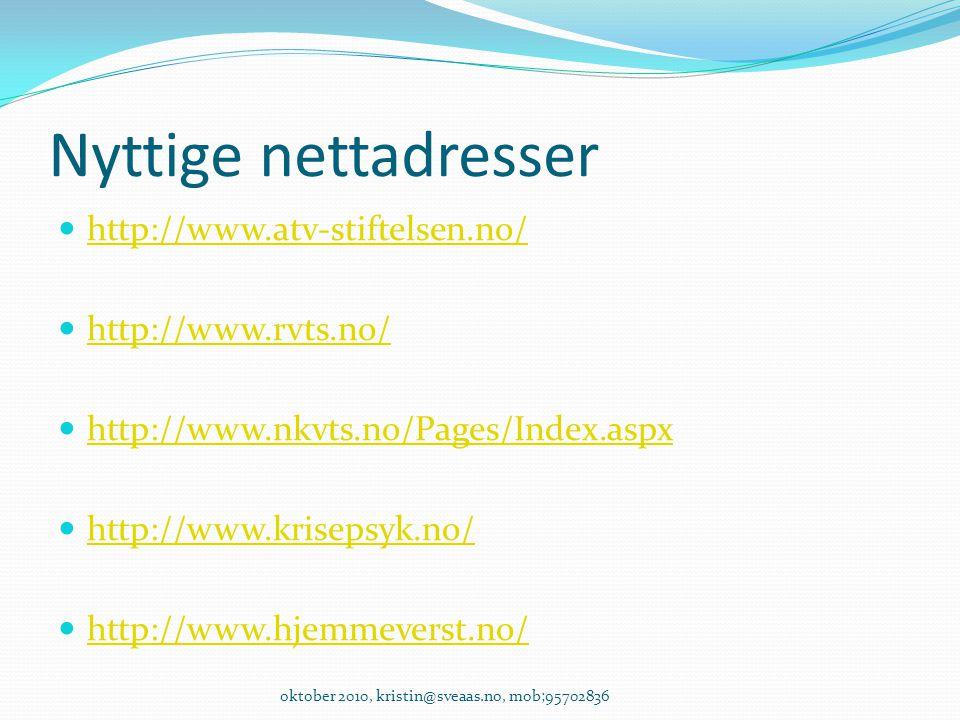 Nyttige nettadresser http://www.atv-stiftelsen.no/ http://www.rvts.no/