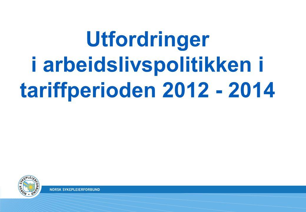 Utfordringer i arbeidslivspolitikken i tariffperioden 2012 - 2014