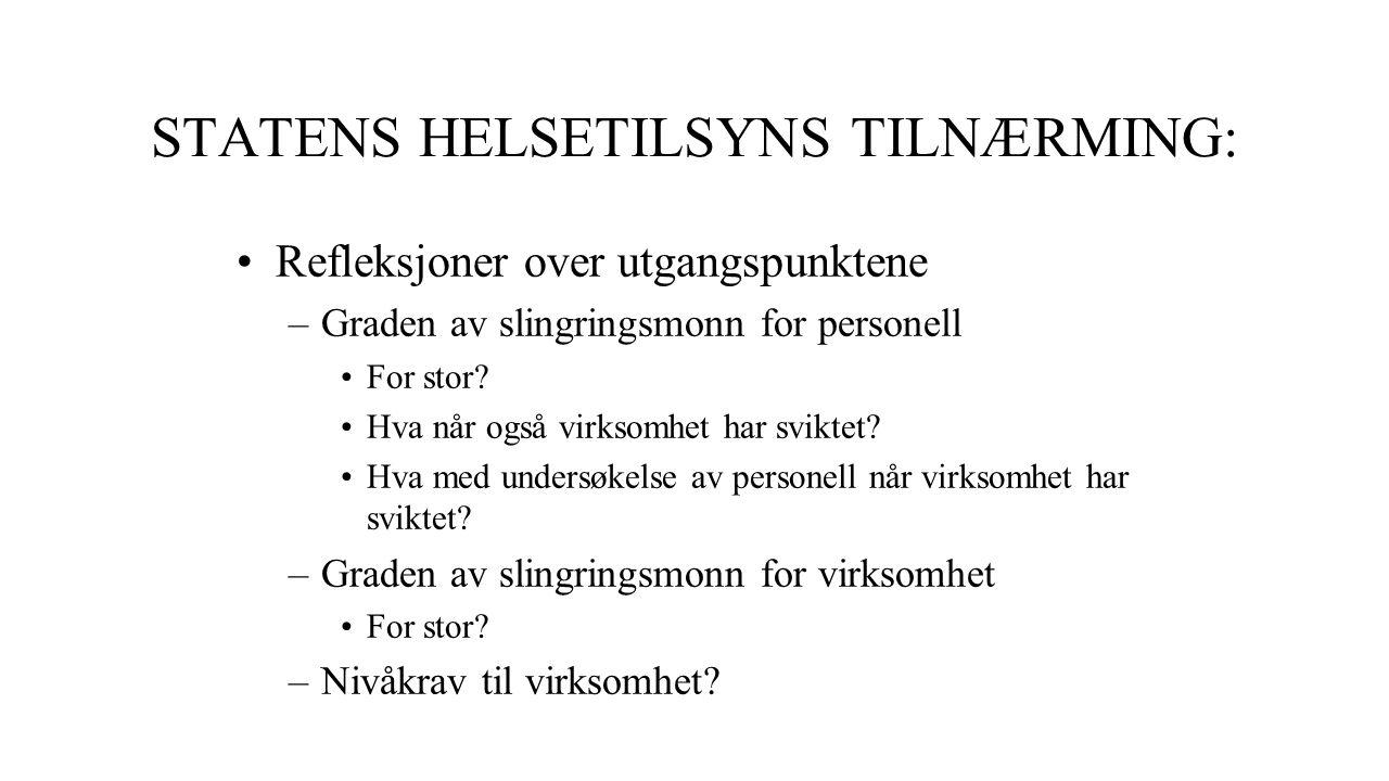 STATENS HELSETILSYNS TILNÆRMING: