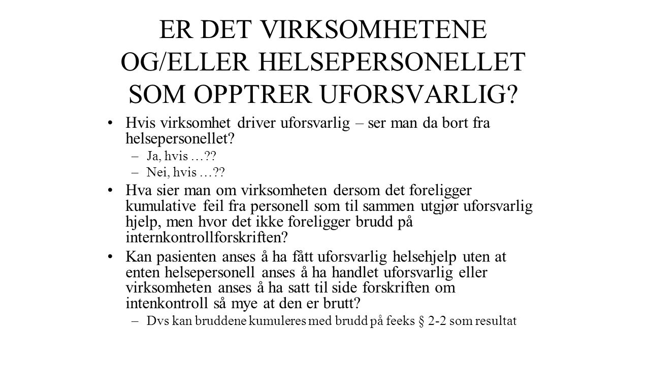 ER DET VIRKSOMHETENE OG/ELLER HELSEPERSONELLET SOM OPPTRER UFORSVARLIG