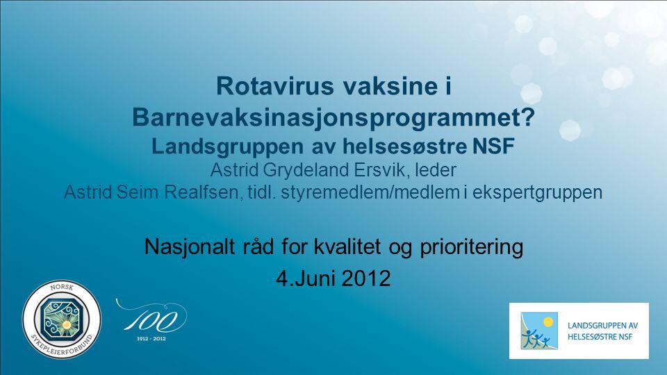 Nasjonalt råd for kvalitet og prioritering 4.Juni 2012