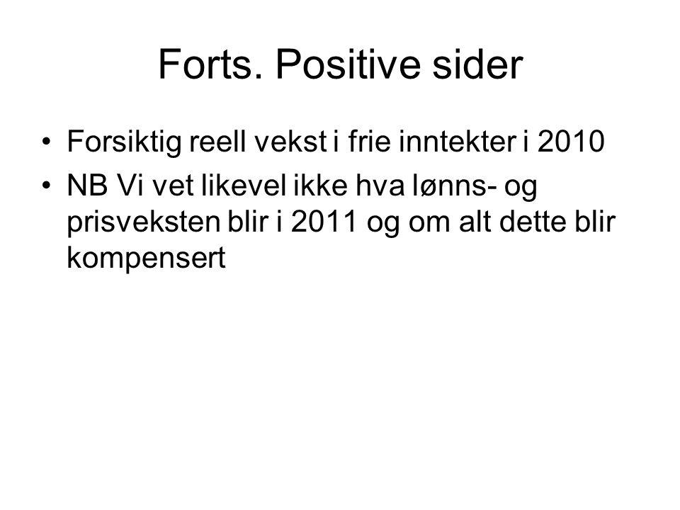 Forts. Positive sider Forsiktig reell vekst i frie inntekter i 2010
