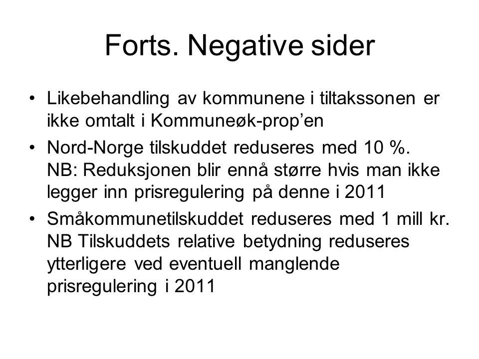Forts. Negative sider Likebehandling av kommunene i tiltakssonen er ikke omtalt i Kommuneøk-prop'en.