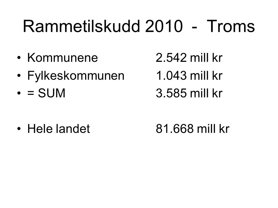 Rammetilskudd 2010 - Troms Kommunene 2.542 mill kr