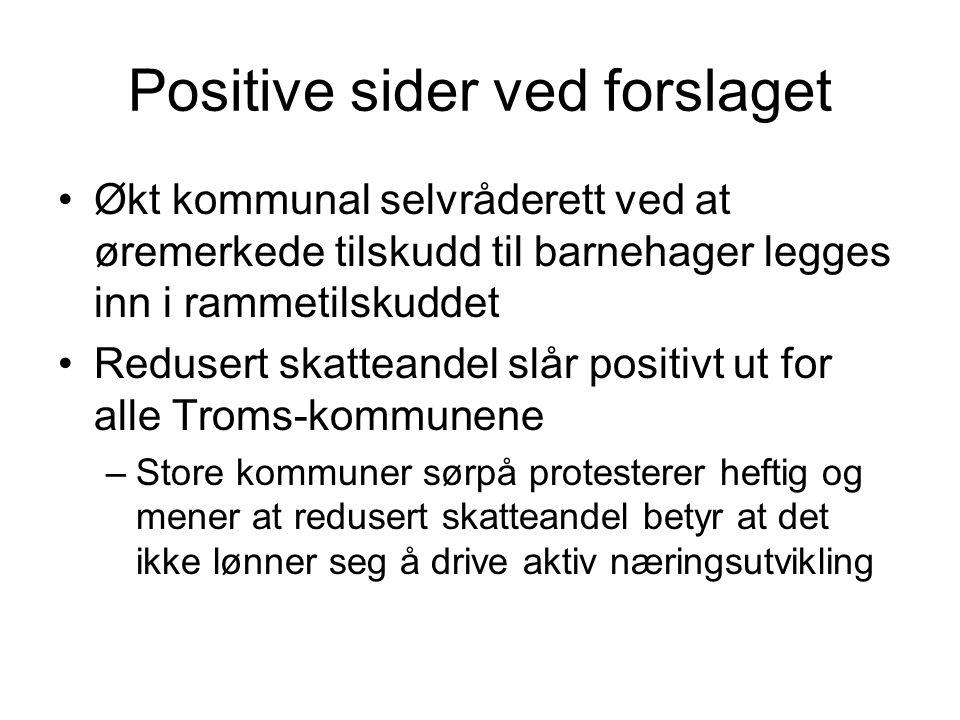 Positive sider ved forslaget