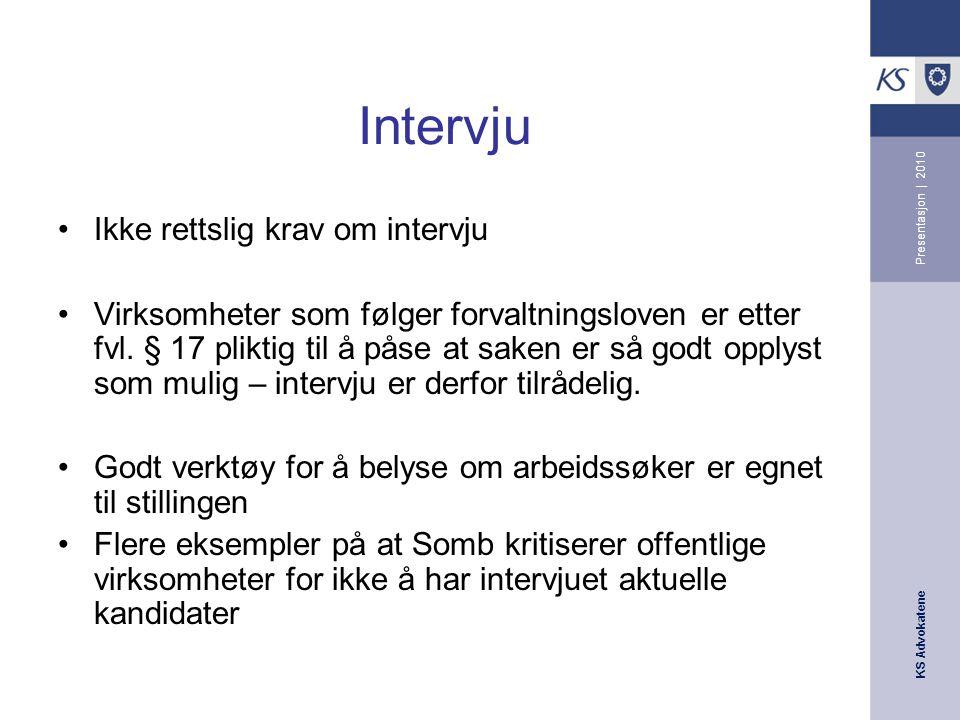 Intervju Ikke rettslig krav om intervju