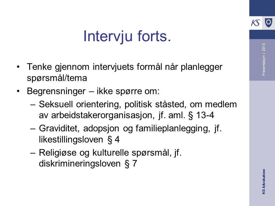 Intervju forts. Presentasjon | 2010. Tenke gjennom intervjuets formål når planlegger spørsmål/tema.