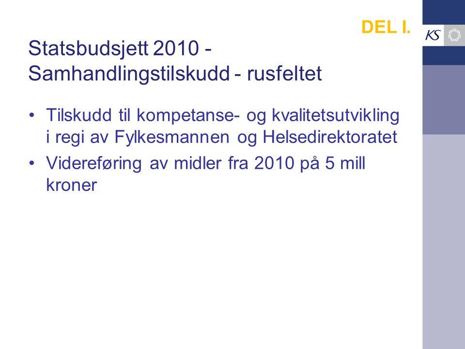 Statsbudsjett 2010 - Samhandlingstilskudd - rusfeltet