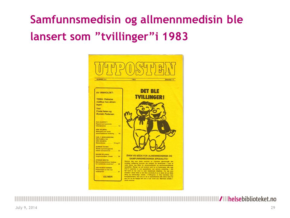 Samfunnsmedisin og allmennmedisin ble lansert som tvillinger i 1983