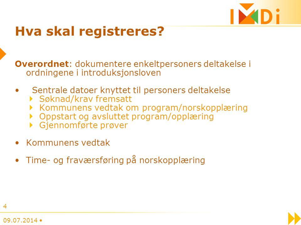 Hva skal registreres Overordnet: dokumentere enkeltpersoners deltakelse i ordningene i introduksjonsloven.