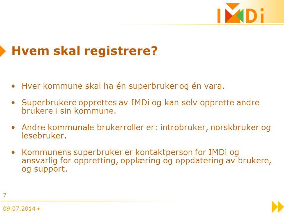 Hvem skal registrere Hver kommune skal ha én superbruker og én vara.