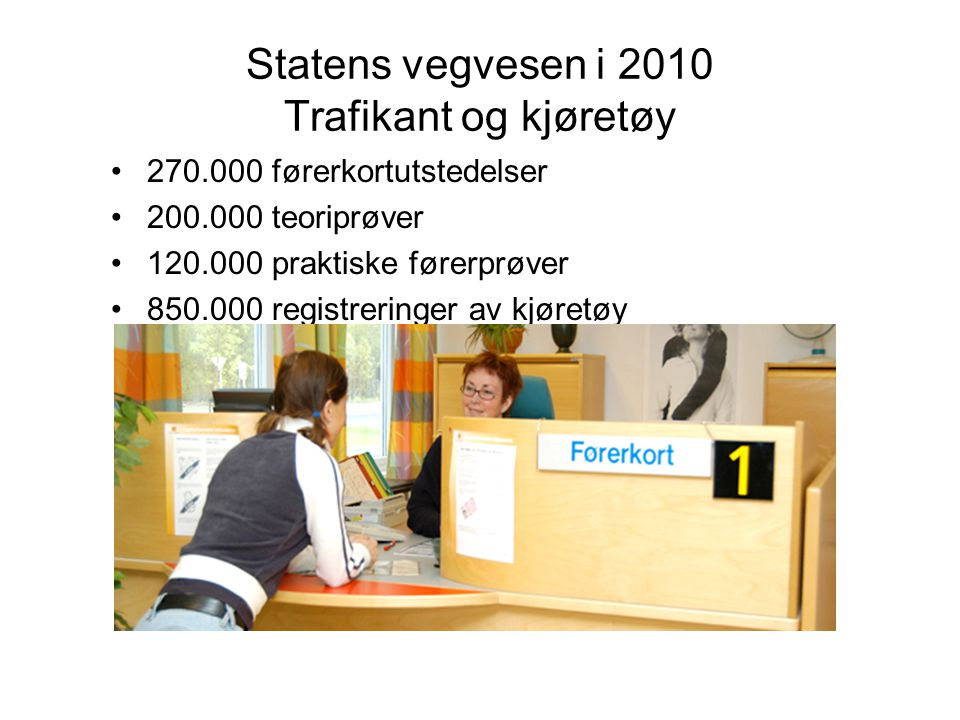 Statens vegvesen i 2010 Trafikant og kjøretøy