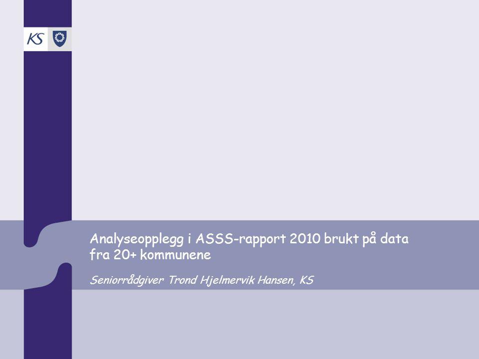 Analyseopplegg i ASSS-rapport 2010 brukt på data fra 20+ kommunene