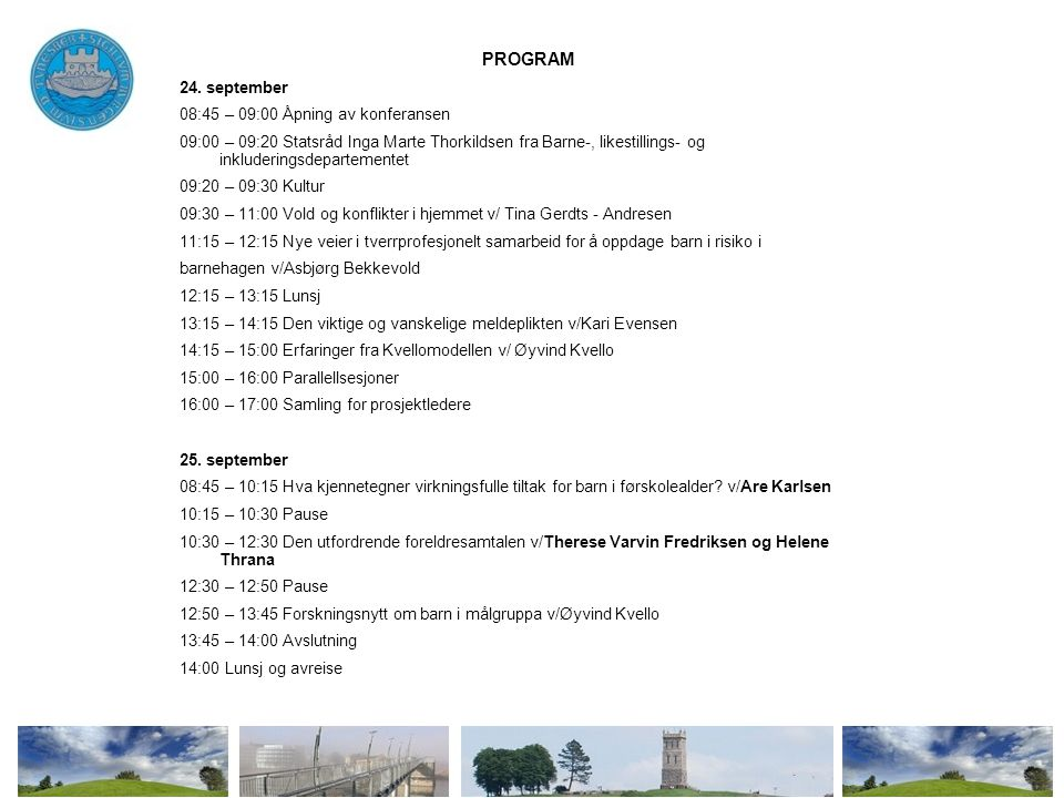 PROGRAM 24. september 08:45 – 09:00 Åpning av konferansen