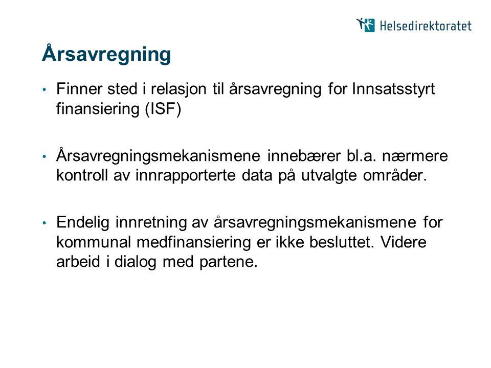 Årsavregning Finner sted i relasjon til årsavregning for Innsatsstyrt finansiering (ISF)