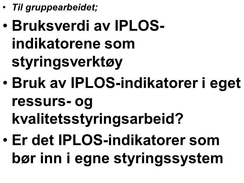 Bruksverdi av IPLOS-indikatorene som styringsverktøy