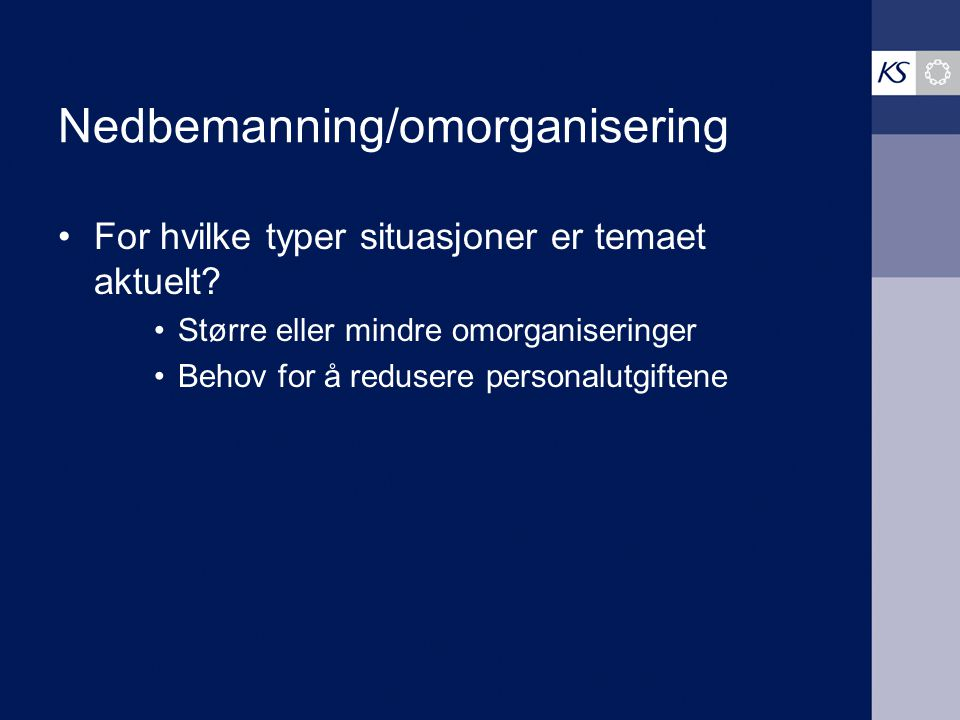 Nedbemanning/omorganisering