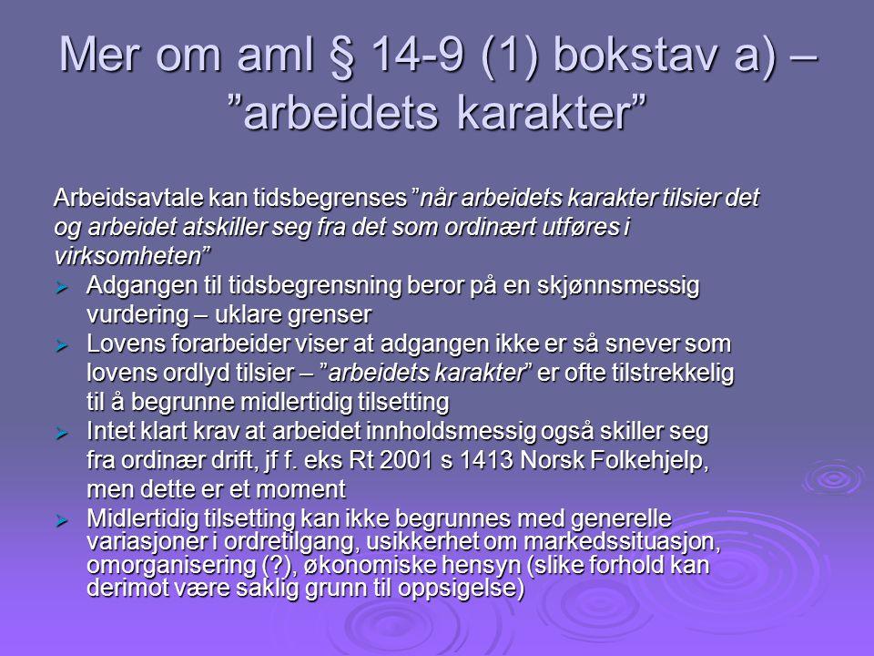 Mer om aml § 14-9 (1) bokstav a) – arbeidets karakter