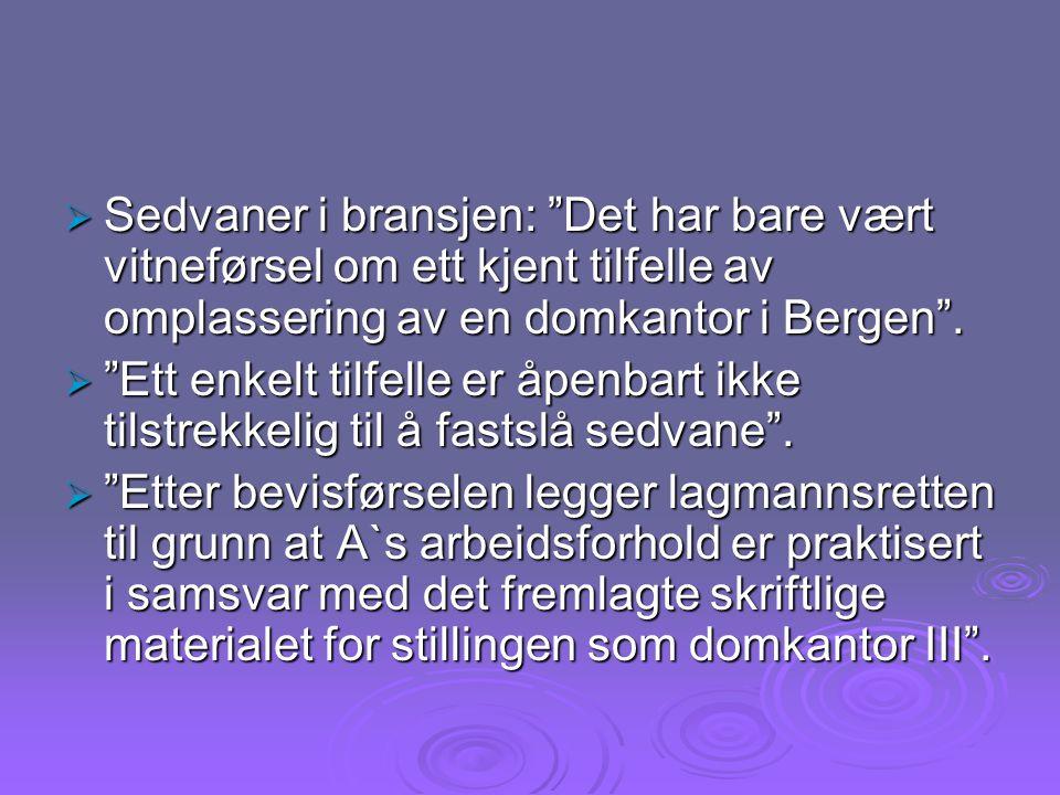 Sedvaner i bransjen: Det har bare vært vitneførsel om ett kjent tilfelle av omplassering av en domkantor i Bergen .